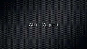 Alex – Magazin