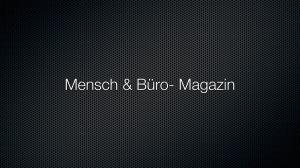 Mensch & Büro – Magazin