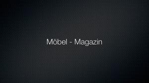 Möbel – Magazin